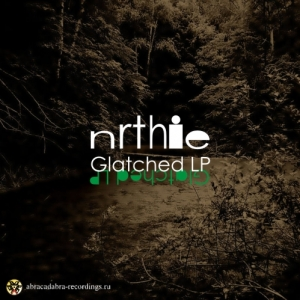 nrthie - Glatched LP