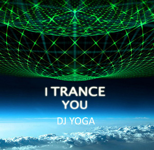 DJ Yoga - I trance you