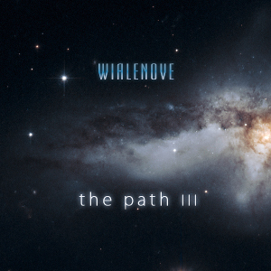 Wialenove - The Path III