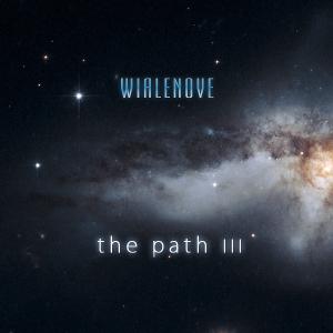 Wialenove - The Path III