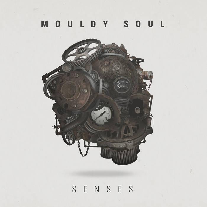 Mouldy Soul - Senses