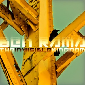 Ben Rama - The Invisible Kingdom