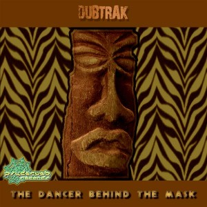 Dubtrak - The Dancer Behind The Mask