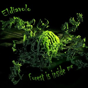 Eldiavolo - Forest Is Inside Me