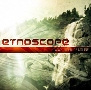 Etnoscope - Way Over Deadline