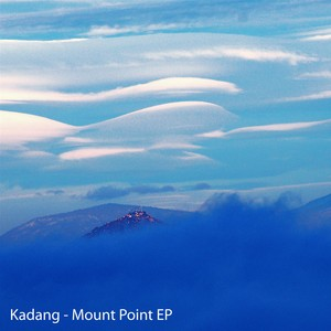 Kadang - Mount Point EP