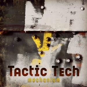 Tactic Tech - Mechanism