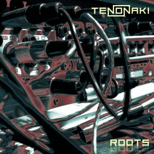 Tenonaki - Roots